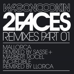 2 Faces - Remixes Part 1 (incl. Remixes by: Sasse, Llcora, Marbert Rocel)