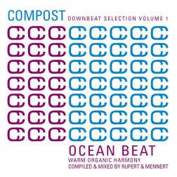 Compost Downbeat Selection Vol. 1 - Ocean Beat - Warm Organic Harmony