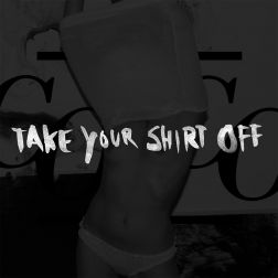 Take Your Shirt Off - Compost Black Label #97