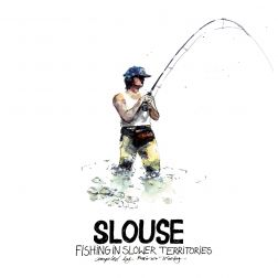 SLOUSE - Fishing in Slower Territories