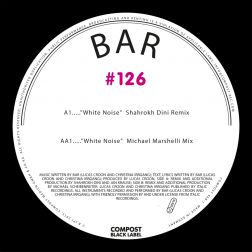 Compost Black Label #126 (incl. Remixes by: Shahrohk Dini, Michael Marshelli)