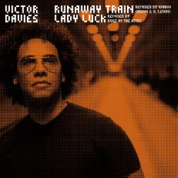 Runaway Train / Lady Luck Remixes (incl. Remixes by: Wahoo, Misa Negra)